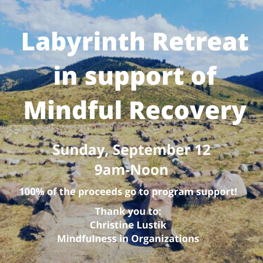 Labyrinth Retreat in support of Mindful Recovery 9/12 9a-12p